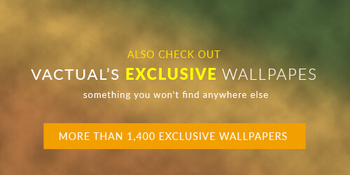 Check out Vactual's exclusive wallpapers