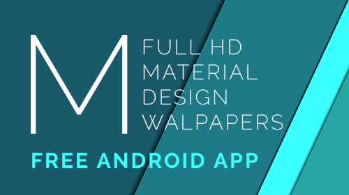 Free Android App with a thousand Material Design HD Mobile Wallpapers