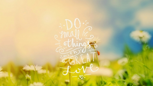 Do Small Things With Great Love Quotes QHD Wallpaper
