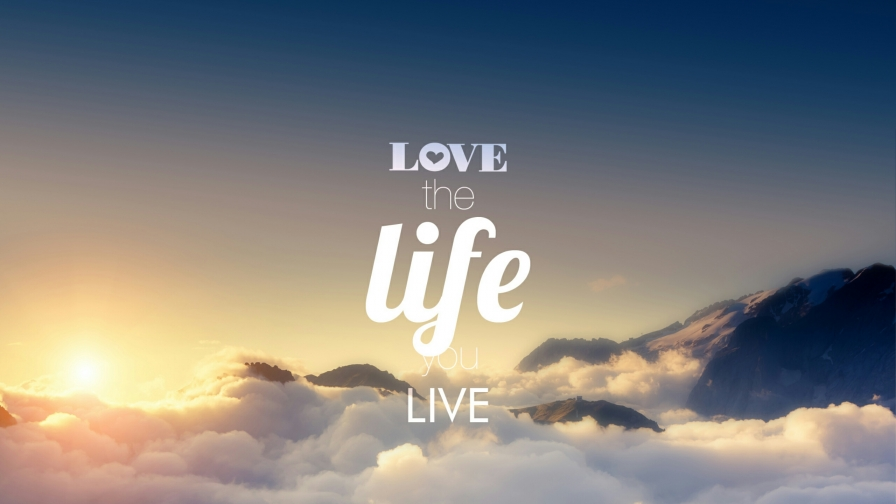 Love The Life You Live Quotes Qhd Wallpaper Wallpaper Vactual Papers