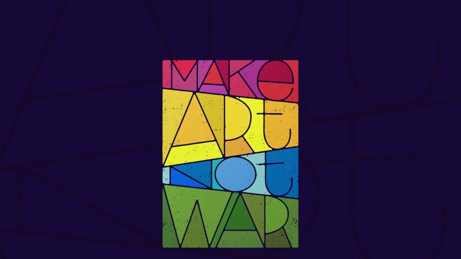 Make Art Not War Quotes QHD Wallpaper